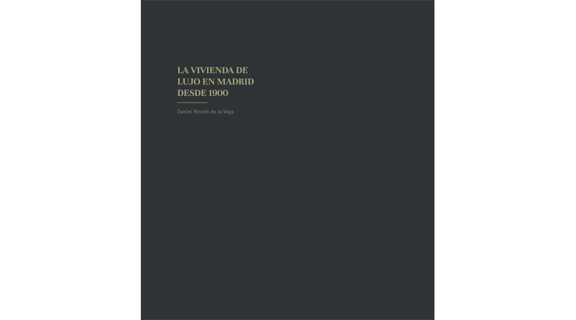 La vivienda de lujo en madrid desde 1900 | Premis FAD 2017 | Pensamiento y Crítica