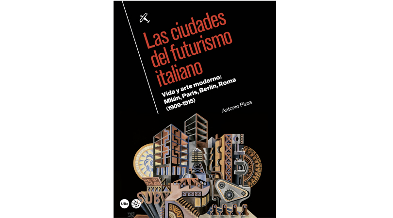 Las ciudades del futurismo italiano | Premis FAD 2015 | Pensament i Crítica