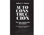 Autoconstrucción. Por una autonomía del habitar (Escritos sobre urbanismo, vivienda, autogestión y holismo) | Premis FAD  | Pensament i Crítica