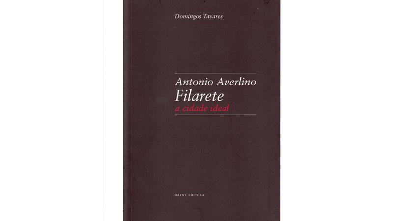 Antonio averlino filarete: a cidade ideal | Premis FAD 2015 | Pensament i Crítica