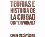 Teorías e historia de la ciudad contemporánea | Premis FAD 2017 | Thought and Criticism