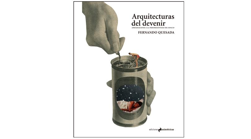 Arquitecturas del devenir. aproximaciones a la performatividad del espacio | Premis FAD 2015 | Pensamiento y Crítica