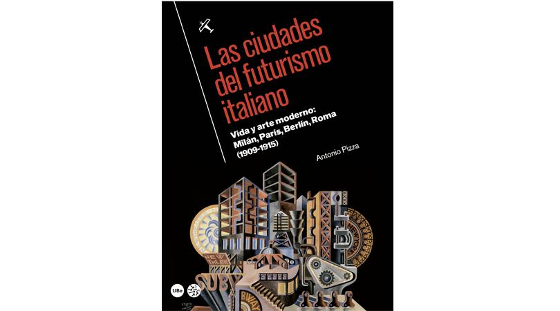 Las ciudades del futurismo italiano | Premis FAD 2015 | Pensamiento y Crítica